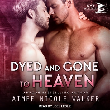 Dyed and Gone to Heaven audiobook by Aimee Nicole Walker