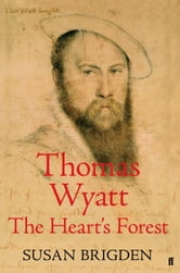 Thomas Wyatt - The Heart's Forest ebook by Susan Brigden