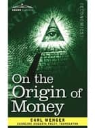 On the Origin of Money eBook by Carl Menger