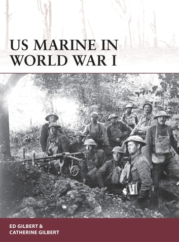 US Marine in World War I ebook by Ed Gilbert,Catherine Gilbert
