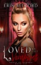 Loved By The Vampires ebook by Erin Bedford