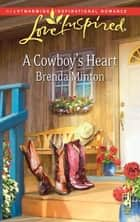 A Cowboy's Heart (Mills & Boon Love Inspired) eBook by Brenda Minton