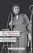 The Complete Works of Pat Parker ebook by Sinister Wisdom