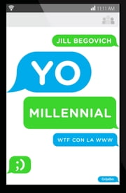 Yo, Millennial ebook by Jill Begovich