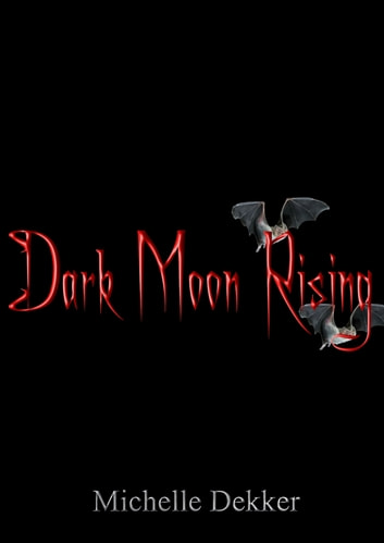Dark Moon Rising ebook by Michelle Dekker