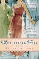 Rutherford Park - A Novel ebook by Elizabeth Cooke