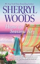 Home to Seaview Key ebook by Sherryl Woods