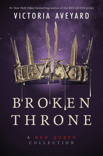 Broken Throne: A Red Queen Collection ebook by Victoria Aveyard