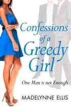 Confessions of a Greedy Girl (A Secret Diary Series) ebook by Madelynne Ellis