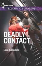 Deadly Contact eBook by Lara Lacombe