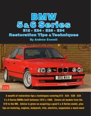 BMW 5 & 6 Series E12 - E24 - E28 -E34 Restoration Tips and Techniques ebook by Andrew  Everett