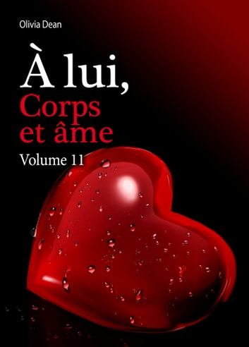 À lui, corps et âme - volume 11 ebook by Olivia Dean