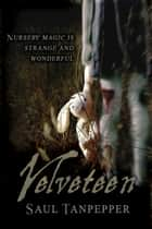 Velveteen ebook by Saul Tanpepper,Ken J. Howe