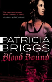 Blood Bound - Mercy Thompson, book 2 ebook by Patricia Briggs