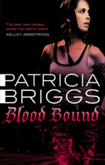 Blood Bound - Mercy Thompson: Book 2 ebook by Patricia Briggs