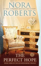 The Perfect Hope - The Inn BoonsBoro Trilogy ebook by Nora Roberts
