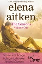 The Seasons: Volume One - The Springs Box Set Volume One ebook by Elena Aitken