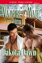Vampire's Mate ebook by Dakota Dawn