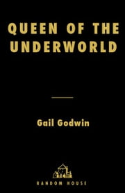 Queen of the Underworld - A Novel ebook by Gail Godwin