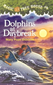 Magic Tree House #9: Dolphins at Daybreak ebook by Mary Pope Osborne,Sal Murdocca