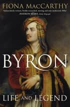 Byron - Life and Legend ebook by Fiona MacCarthy