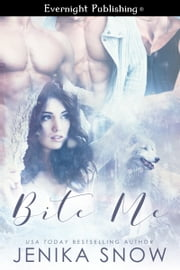Bite Me ebook by Jenika Snow