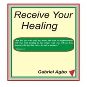 Receive Your Healing audiobook by Gabriel