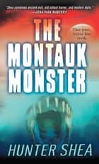 The Montauk Monster ebook by Hunter Shea
