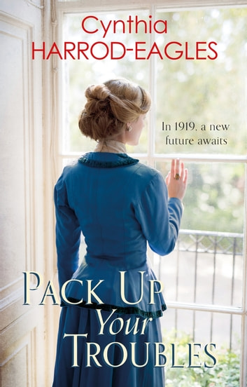 Pack Up Your Troubles - War at Home, 1919 ebook by Cynthia Harrod-Eagles