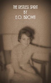 The Restless Spirit ebook by EO Brown