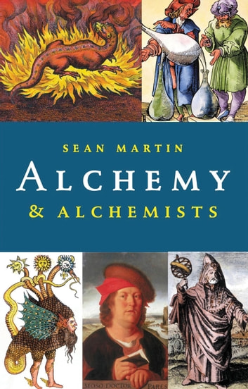 Alchemy & Alchemists ebook by Sean Martin