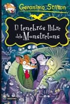 El tenebrós llibre dels Monstratons ebook by Geronimo Stilton, David Nel·lo