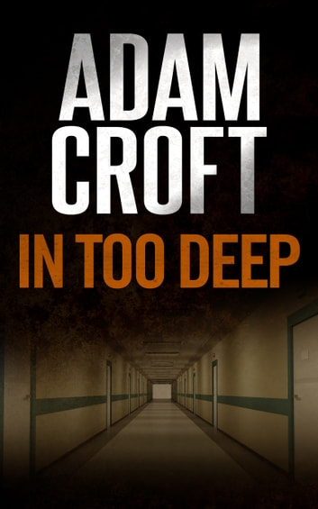 In Too Deep ebook by Adam Croft