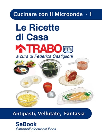 Le Ricette di Casa TRABO 01 eBook by