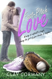 Fast-Pitch Love ebook by Clay Cormany