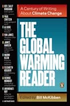The Global Warming Reader ebook by Bill McKibben