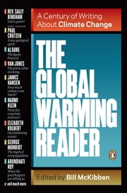 The Global Warming Reader - A Century of Writing About Climate Change ebook by Bill McKibben