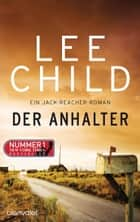 Der Anhalter - Ein Jack-Reacher-Roman ebook by Lee Child, Wulf Bergner