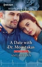 A Date with Dr. Moustakas ebook by Amy Ruttan