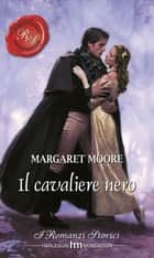 Il cavaliere nero ebook by Margaret Moore