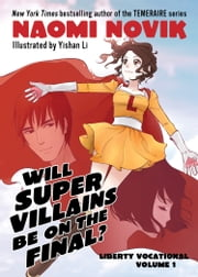Will Supervillains Be on the Final? ebook by Naomi Novik,Yishan Li