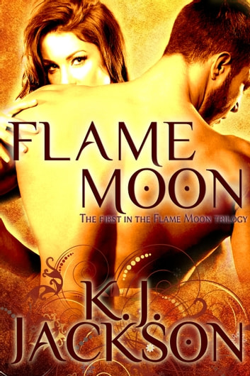 Flame Moon ebook by K.J. Jackson