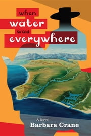 When Water Was Everywhere ebook by Barbara Crane