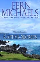 Captive Secrets ebook by Fern Michaels