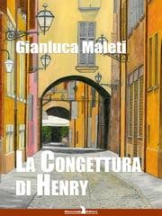 La congettura di Henry ebook by Gianluca Maleti