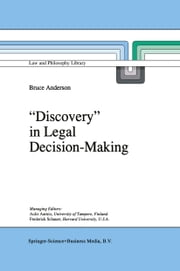 `Discovery' in Legal Decision-Making ebook by B. Anderson