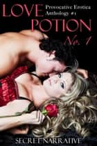 Love Potion No. 1 ebook by Secret Narrative