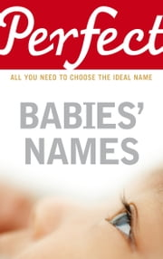 Perfect Babies' Names ebook by Rosalind Fergusson