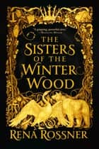 The Sisters of the Winter Wood ebook by