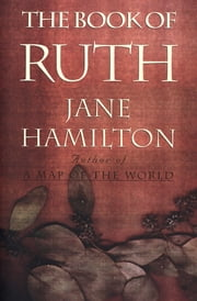 The Book of Ruth ebook by Jane Hamilton